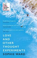 Love and other thought experiments | Sophie Ward |