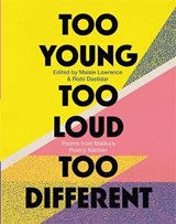 Too Young, Too Loud, Too Different | Malika's Poetry Kitchen | 9781472155061