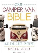 The Camper Van Bible | Martin Dorey | 9781472926548