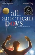 All american boys | Reynolds, Jason ; Kiely, Brendan |