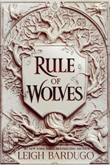 King of scars (02): rule of wolves   Leigh Bardugo   9781510104488