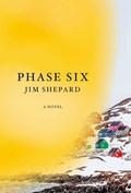 Phase six   Jim Shepard  