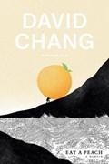Eat a peach: a memoir   Chang, David ; Ulla, Gabe  