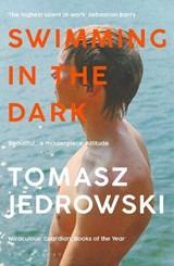 Swimming in the dark   Tomasz Jedrowski   9781526604989