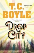 Drop City   T. C. Boyle  