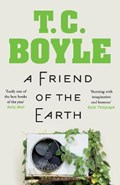 Friend of the earth   T. C. Boyle  