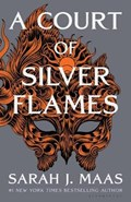 A court of thorns and roses A court of silver flames | sarah j. maas |
