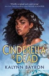 Cinderella Is Dead   Kalynn Bayron   9781526621979