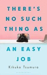 There's no such thing as an easy job   kikuko tsumura   9781526622242