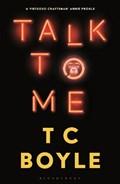 Talk to Me   T. C. Boyle  