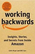 Working backwards | Bryar, Colin ; Carr, Bill |