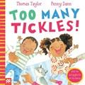 Too Many Tickles!   Thomas Taylor  