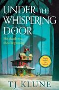 Under the whispering door | Tj Klune |
