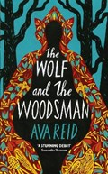 The Wolf and the Woodsman   Ava Reid  