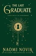 The last graduate   naomi novik  