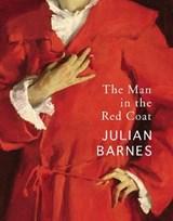The man in the red coat   Julian Barnes   9781529112313