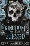 Kingdom of the Cursed   MANISCALCO, Kerri  