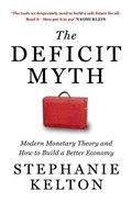 The deficit myth: modern monetary theory and how to build a better economy   Stephanie Kelton  