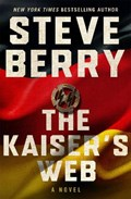 The Kaiser's Web   Steve Berry  