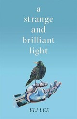 A Strange and Brilliant Light | Eli Lee | 9781529407730