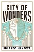 City of Wonders | Eduardo Mendoza |