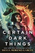 Certain dark things   Silvia Moreno-Garcia  