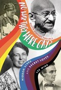 No Way, They Were Gay?: Hidden Lives and Secret Loves   Lee Wind  