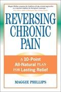 Reversing Chronic Pain   Maggie Phillips  