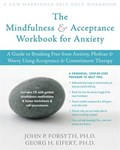 Mindfulness and Acceptance Workbook for Anxiety   John P Forsyth  