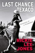 Last chance texaco: chronicles of a troubadour | Rickie Lee Jones |