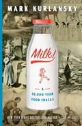 Milk!   Mark Kurlansky  