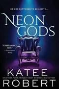 Neon Gods | ROBERT, Katee |