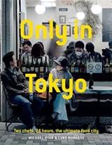 Only In Tokyo   Ryan, Michael ; Burgess, Luke   9781743794791
