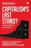 Capitalism's Last Stand? | Bello, Walden (binghamton University, Usa) |