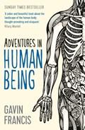 Adventures in Human Being | Gavin Francis |