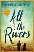 Rabinyan, D: All the Rivers   Dorit Rabinyan  