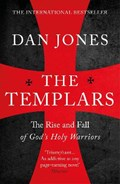 The templars: the rise and fall of god's holy warriors   Dan Jones  