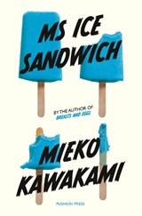 Ms ice sandwich   Mieko Kawakami   9781782276722
