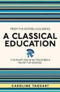 A Classical Education | Caroline Taggart |