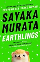 Earthlings   Sayaka Murata   9781783785698