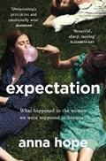 Expectation | Anna Hope |
