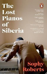 The Lost Pianos of Siberia   Sophy Roberts   9781784162849