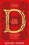 D (A Tale of Two Worlds) | Michel Faber |