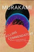 Killing commendatore | Haruki Murakami |