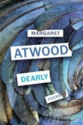 Dearly: poems   Margaret Atwood  