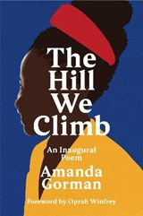 The hill we climb: an inaugural poem | Amanda Gorman | 9781784744601