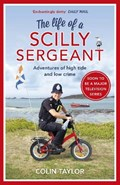 The Life of a Scilly Sergeant | Colin Taylor |
