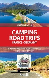 Camping Road Trips France & Germany | Caroline Mills | 9781784778101
