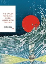 Sailor who fell from grace with the sea   Yukio Mishima   9781784875428