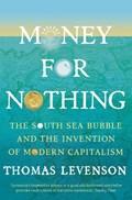 Money for nothing | Thomas Levenson |